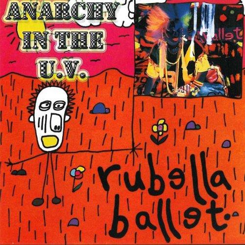 RUBELLA BALLET - Anarchy in the U.V. - CD