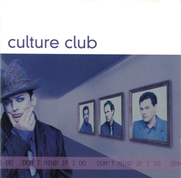 Culture Club Don`t Mind If I Do