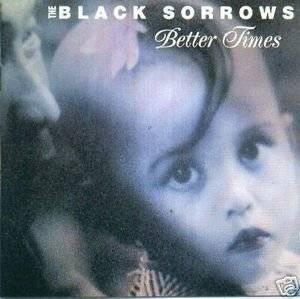 Black Sorrows Better times (1992)