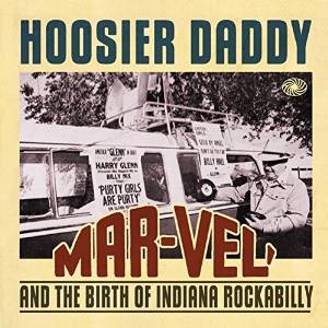 HOOSIER DADDY: - Mar-Vel` And The Birth Of Indiana Rockabilly - 2LP [VINYL] - 33T