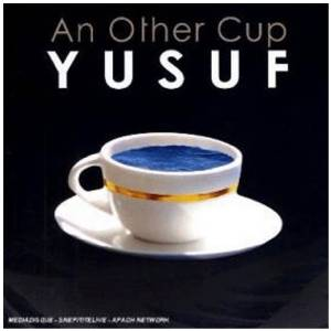 Yusuf/Cat Stevens An Other Cup