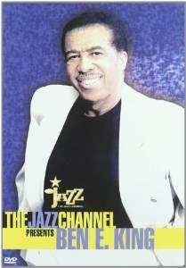 BEN E. KING - Ben E. King : The Jazz Channel present - DVD