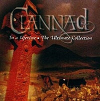 CLANNAD - In A Lifetime - The Ultimate Collection - CD