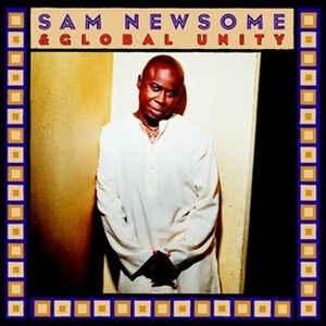 SAM NEWSOME - &, Global Unity - CD