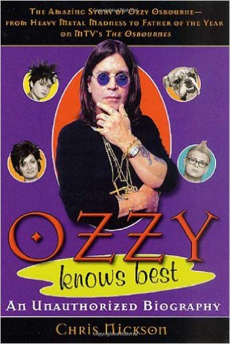 VISIT AMAZON`S CHRIS NICKSON PAGE - Ozzy Knows Best: The Amazing Story of Ozzy Osbourne, from Heavy Metal Madness to Father of the Year - Livre