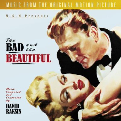 David Raksin The Bad And The Beautiful (Music From The Original Motion Picture)