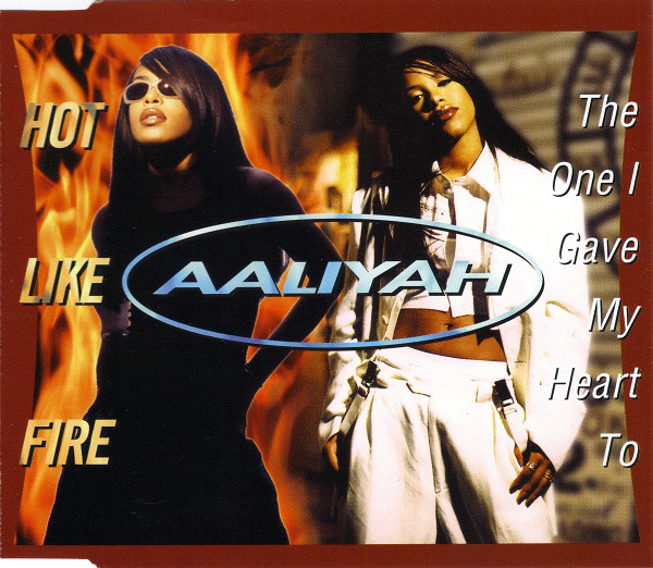 AALIYAH - The One I Gave My Heart To / Hot Like Fire - CD single