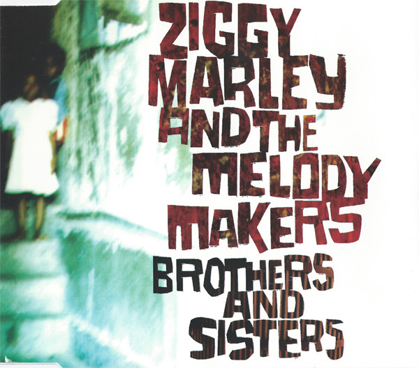 ZIGGY MARLEY AND THE MELODY MAKERS - Brothers And Sisters - CD single