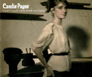 CANDIE PAYNE - I Wish I Could Have Loved You More - CD single
