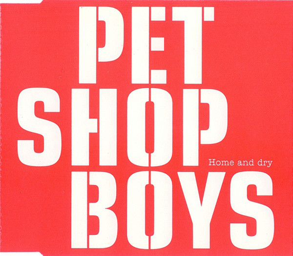 PET SHOP BOYS - Home And Dry - CD