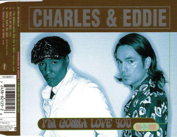 CHARLES &AMP, EDDIE - I`m Gonna Love You (24-7-365) - CD single