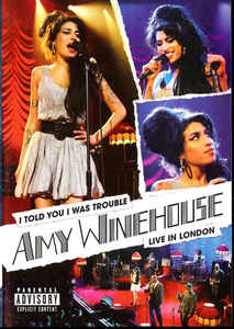 AMY WINEHOUSE - I Told You I Was Trouble - Live In London - DVD