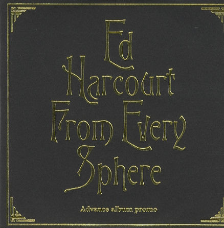 ED HARCOURT - From Every Sphere - CD