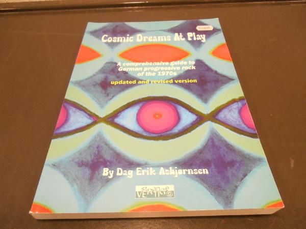 DAG ERIC ASBJORNSEN - Cosmic Dreams at play - A Comprehensive Guide to German progressive Rock of the 1970s - Livre