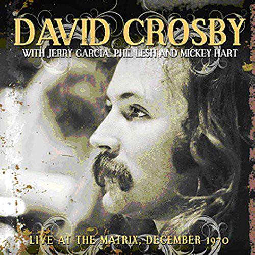 DAVID CROSBY - Live At The Matrix, San Francisco, December 1970 - CD