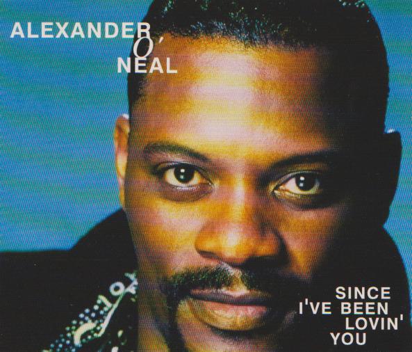 ALEXANDER O`NEAL - Since I`ve Been Lovin` You - CD single