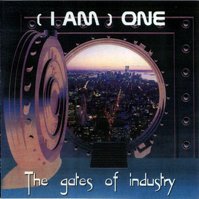(I AM) ONE - The Gates of Industry - CD