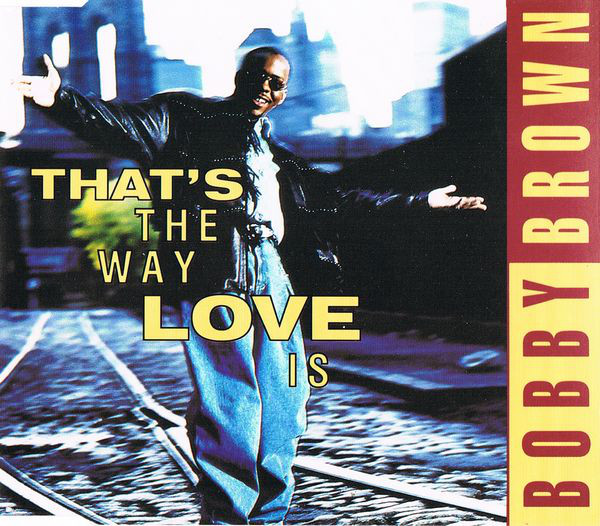 BOBBY BROWN - That`s The Way Love Is - CD single