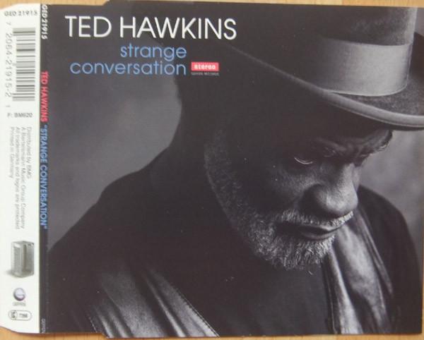 TED HAWKINS - Strange Conversation - CD single