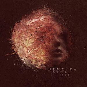 DEMETRA SINE DIE - A Quiet Land Of Fear - LP