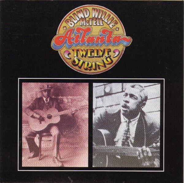 BLIND WILLIE MCTELL - Atlanta Twelve String - CD