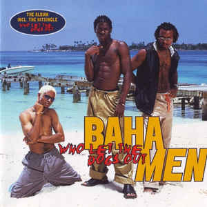 BAHA MEN - Who Let The Dogs Out - CD