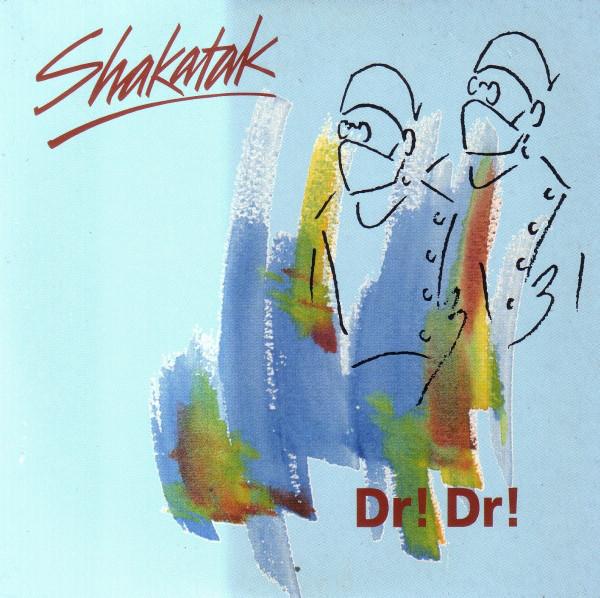 SHAKATAK - Dr! Dr! - CD