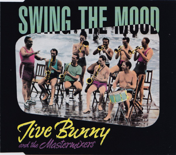 JIVE BUNNY AND THE MASTERMIXERS - Swing The Mood - CD single