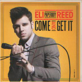 ELI `PAPERBOY` REED - Come And Get It - CD