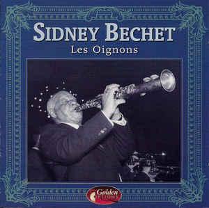 SIDNEY BECHET - Les Oignons - CD