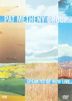 PAT METHENY GROUP - Speaking Of Now Live - DVD