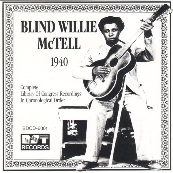 BLIND WILLIE MCTELL - 1940 - Complete Library Of Congress Recordings In Chronological Order - CD