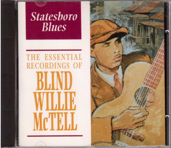 BLIND WILLIE MCTELL - Statesboro Blues - The Essential Recordings Of Blind Willie McTell - CD