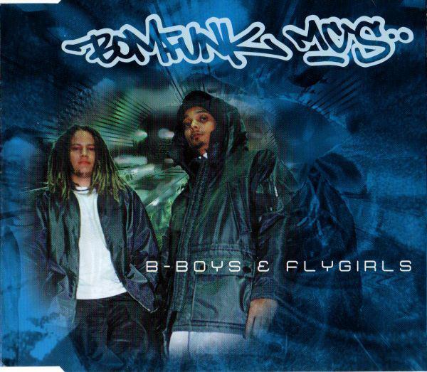 BOMFUNK MC`S - B-Boys &amp, Flygirls - CD single