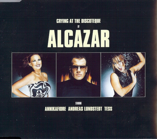ALCAZAR - Crying At The Discoteque - CD single
