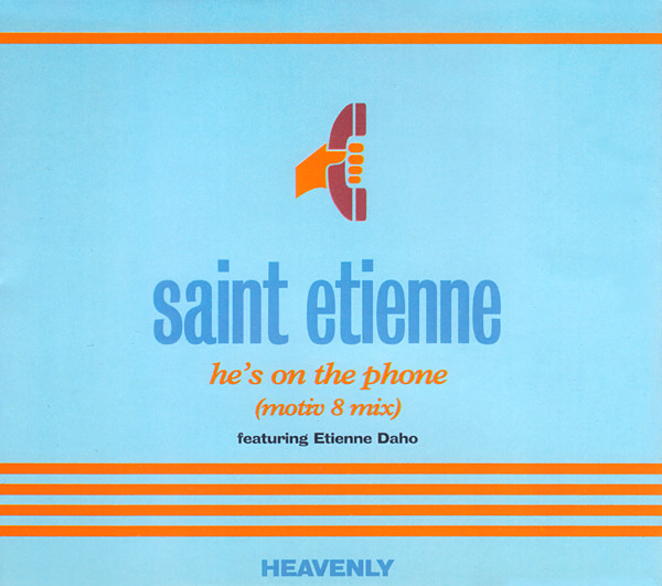 SAINT ETIENNE - He`s On The Phone (Motiv 8 Mix) - CD single