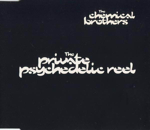THE CHEMICAL BROTHERS - The Private Psychedelic Reel - CD single