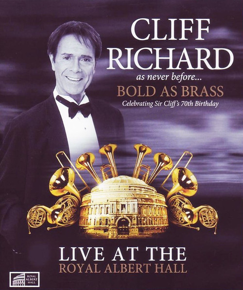 CLIFF RICHARD - Bold As Brass - Live At The Royal Albert Hall - Blu-ray Disc