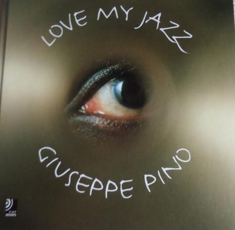 GIUSEPPE PINO - Love My Jazz - Livre