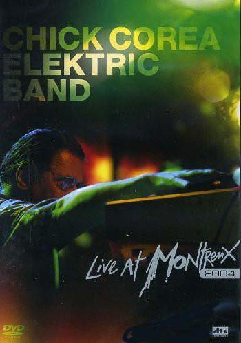 CHICK COREA ELEKTRIC BAND - Live At Montreux 2004 - DVD