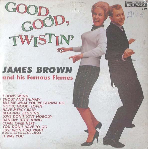 James Brown Good, Good, Twistin` With James Brown
