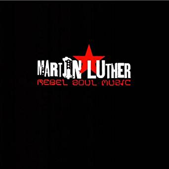 MARTIN LUTHER - Rebel Soul Music - CD