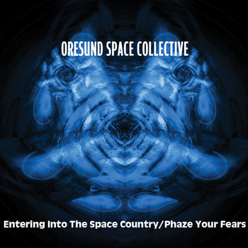 Ø,RESUND SPACE COLLECTIVE - Entering Into The Space Country / Phaze Your Fears - CD