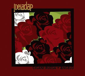 !DELADAP - Cigani Ruzsa + Angelo - CD