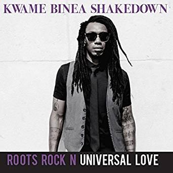 KWAME BINEA SHAKEDOWN - Roots Rock n Universal Love - CD