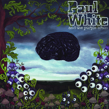 Paul White Paul White &, The Purple Brain