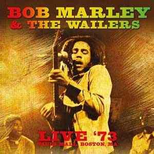 BOB MARLEY &, THE WAILERS - Live `73, Paul`s Mall, Boston, Ma - CD