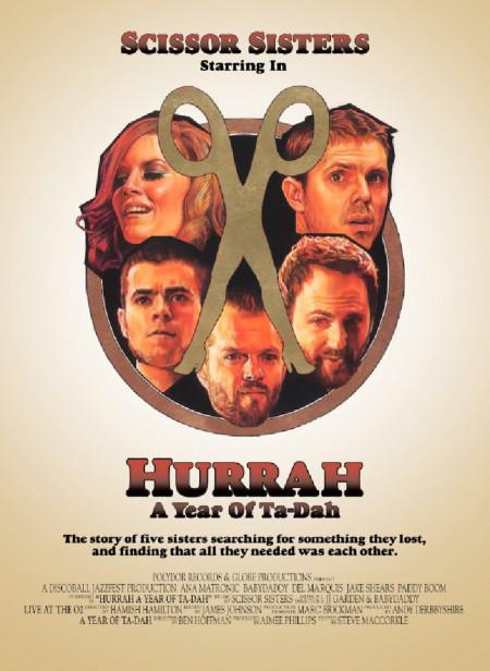 SCISSOR SISTERS - Hurrah A Year Of Ta-Dah - DVD