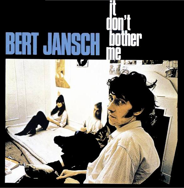 bert jansch it don`t bother me