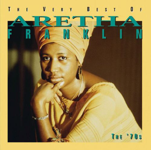 ARETHA FRANKLIN - The Very Best Of Aretha Franklin: The 70`s - CD